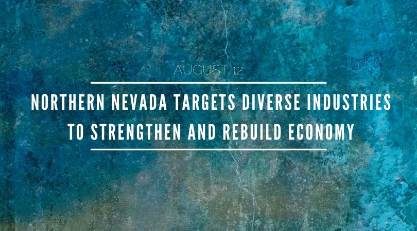 featured image showing graphic background and the following title: Northern Nevada Targets Diverse Industries to Strengthen and Rebuild Economy, 4 New Companies Bring More Than 600 Jobs to the Region